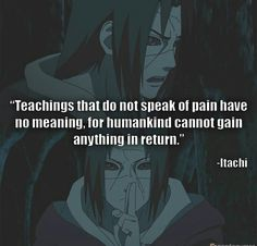 Itachi, if only you could meet Edward Elric! Sasuke Uchiha Quotes, Naruto Quotes, Itachi Uchiha, Wallpaper Naruto Shippuden, Naruto Shippuden Anime, Anime Naruto, Boruto, Anime Qoutes, Manga Quotes