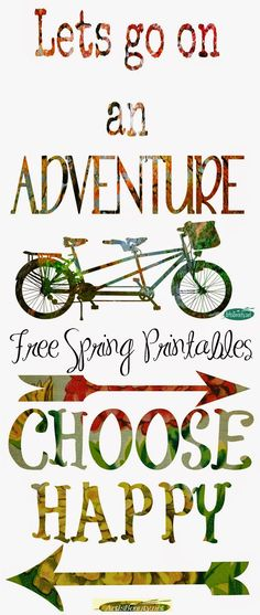 """ART IS BEAUTY: """"Choose Happy"""" and """"Lets go on an Adventure"""" Free Spring Printables"""