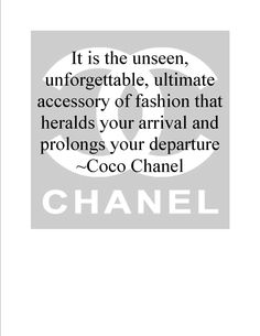 ~ Coco Chanel