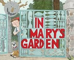 "In Mary's Garden by Tina Kügler and Carson Kügler; illus. by the authors Primary   Houghton   32 pp. 3/15   978-0-544-27220-0   $16.99 As a girl, Mary ""was happiest when her hands were busy making, building, creating things."" As she grew up and traveled around the world, those early interests developed into a love for art. She returns …"