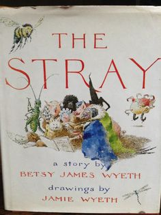 The Stray by Betsy James Wyeth and Jamie Wyeth