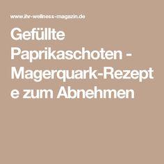 Gefüllte Paprikaschoten - Magerquark-Rezepte zum Abnehmen