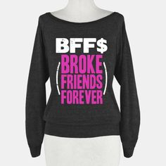 Broke Friends Forever #raglan #bff #friends #cute #money #girly #besties