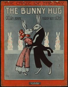 The Bunny Hug / words by William Jerome & music by Harry Von Tilzer. (1912)