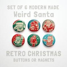 Weird Santa Christmas Buttons 1 inch or Christmas Magnets