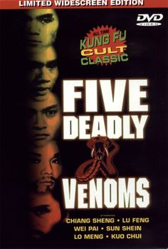 5 Deadly Venoms - Number 1-The Centipede (Lu Feng), Number 2-The Snake (Wei Pai), Number 3-The Scorpion (Sun Chien), Number 4-The Lizard (Philip Kwok), and Number 5-The Toad (Lo Mang