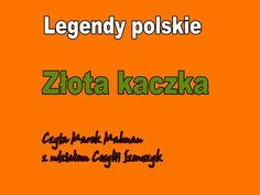 Złota kaczka - Legendy polskie Catherine Klein, Dahlia, Montessori, Poland, Education, Music, Youtube, Literatura, Polish