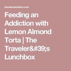 Feeding an Addiction with Lemon Almond Torta | The Traveler's Lunchbox