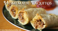 Homemade taquitos, slightly crunchy with wholesome ingredients, makes for a great snack or simple dinner.