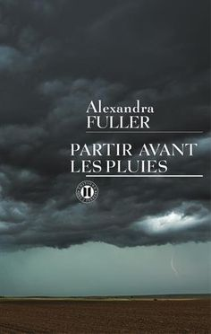 Amazon.fr - Partir avant les pluies - Alexandra Fuller, Anne Rabinovitch - Livres