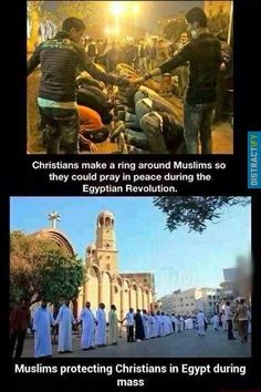 Christians make a ring around Muslims so they could pray in peace during the Egyptian Revolution. Muslims protecting Christians in Egypt during mass.
