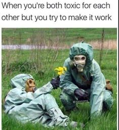When You're Both Toxic For Each Other But You Try To Make It Work - Funny Memes. The Funniest Memes worldwide for Birthdays, School, Cats, and Dank Memes - Meme Memes Humor, True Memes, Stupid Funny, The Funny, Funny Stuff, Funny Farm, Funny Things, Funny Relatable Memes, Funny Jokes