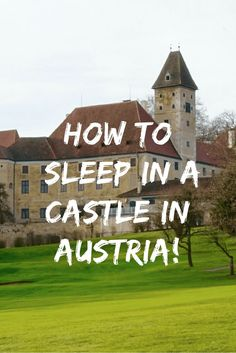 How to sleep in a castle in Austria! European castle adventure, austria travel places to visit ☆☆ Travel Guide / Bucket List Ideas Before I Die By #Inspiredbymaps ☆☆ EUROPE TRAVEL  AUSTRIA BUCKET LIST GERMANY HOW TO OFF-THE-BEATEN-TRACK TRAVEL TRAVEL INSPIRATION
