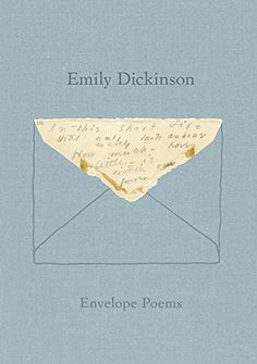 Envelope Poems by Emily Dickinson https://www.amazon.com/dp/0811225828/ref=cm_sw_r_pi_dp_x_Xingyb547DNFR