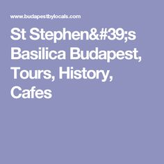 Budapest's largest church, St Stephen's Basilica houses Hungary's most sacred relic. Learn about the church's history, architecture, and guided tours. Saint Stephen, Church History, Tour Guide, Budapest, Saints, Tours, Cafes, Travel Guide