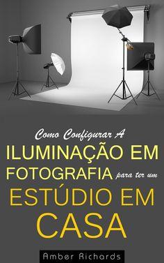 #Livro - Como Configurar A Iluminação Em Fotografia Para Ter Um Estúdio Em Casa  Portuguese