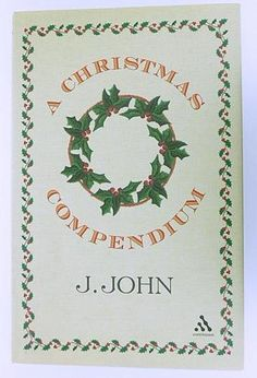 DECEMBER 25 Christmas Day BOOK OF THE DAY A Christmas Compendium by J.John SIGNED
