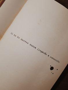 No es bueno a presurar el camino de otros.. Hay deciciones por las cual se deben respetar... Poetry Quotes, Book Quotes, Words Quotes, Life Quotes, Cute Spanish Quotes, Some Good Quotes, Sad Texts, Quotes En Espanol, Perfect Word
