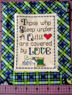 Those who sleep under THIS quilt are covered with love.