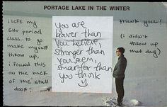 I think that these are words we all need to hear sometimes when that self-doubt starts to creep in.  www.postsecret.com