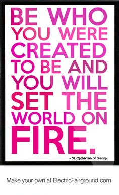 Be who you were created to be...