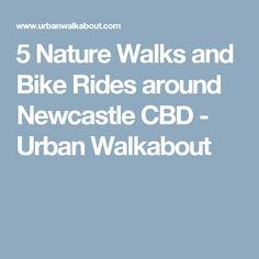 5 Nature Walks and Bike Rides around Newcastle CBD - Urban Walkabout