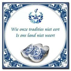 Those who do not honor our traditions, is not worth calling The Netherlands their country.