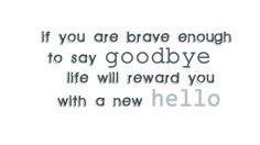 "Guess I am Never going to be Brave! I Never say goodbye, it's also ""see you"""