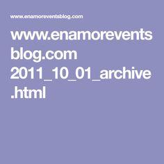 www.enamoreventsblog.com 2011_10_01_archive.html