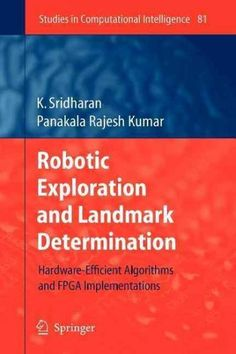 Robotic Exploration and Landmark Determination: Hardware-efficient Algorithms and Fpga Implementations