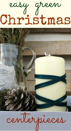 How to make Christmas centerpieces by adding natural elements, candles, jars, and a chicken feeder. Easy Green Christmas Centerpieces, http://theboondocksblog.com