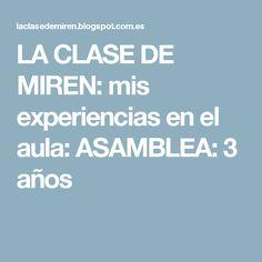 LA CLASE DE MIREN: mis experiencias en el aula: ASAMBLEA: 3 años Bee, Languages, Arrows, Childish Behavior, Mesas De Luz, Activities For Kids, Classroom, Bees