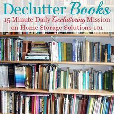 How to get rid of book clutter, including 5 questions to ask when you declutter books part of the missions on Clutter Organization, Home Organization Hacks, Paper Organization, Organizing Tips, Organising, Declutter Books, Declutter Your Life, Decluttering, Declutter House