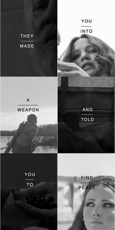 They made you into a weapon and told you to find peace. The Hunger Games /Catching Fire/ Mockingjay