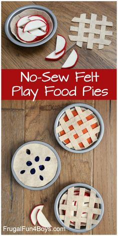 Easy No-Sew Felt Play Food Pies - Kids will have a blast pretending to bake pies! They can be taken apart and put together again. food toys Easy No-Sew Felt Play Food Pies - Frugal Fun For Boys and Girls Diy For Kids, Crafts For Kids, Felt Food Patterns, Felt Play Food, Baking With Kids, Dramatic Play, Felt Diy, Easy Felt Crafts, Sewing Projects For Beginners