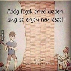 E nélkül nem is engedlek közel magamhoz. Favorite Quotes, Best Quotes, Love Quotes, Dont Break My Heart, Quotes About Everything, Sad Life, Powerful Words, My Heart Is Breaking, In My Feelings
