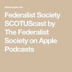 Federalist Society SCOTUScast by The Federalist Society on Apple Podcasts