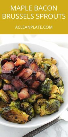 Maple Bacon Brussels Sprouts from Lexi's Clean Kitchen https://www.acleanplate.com/recipe/maple-bacon-brussels-sprouts/