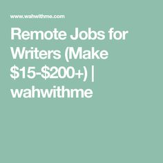 remote jobs for writers make writer lance writing  remote jobs for writers make 15 200 writer lance writing jobs and job list