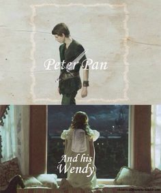 Peter Pan and his Wendy << So now I kinda want a Pan/Wendy love plot twist. Thanks, person who made this pin -.-