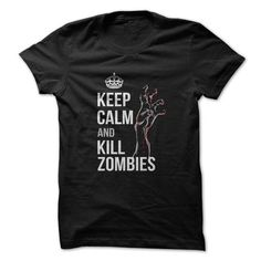Keep Calm And Kill Zombies - #gift for guys #birthday gift. SAVE  => https://www.sunfrog.com/Funny/Keep-Calm-And-Kill-Zombies-38835655-Guys.html?id=60505