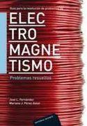 """Guía para la resolución de problemas de electromagnetismo : problemas resueltos"". José L. Fernández, Mariano J. Pérez-Amor. #novetatsfiq"