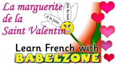 La marguerite de la Saint Valentin: A short animation extracted and adapted from Babelzone (Primary Languages Website) at http://www.lcfclubs.com/babelzonene...