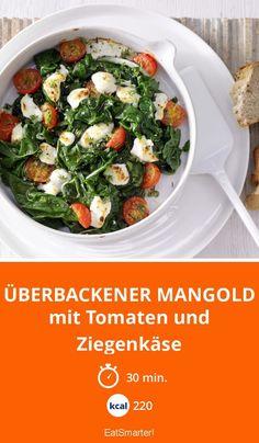 Überbackener Mangold - mit Tomaten und Ziegenkäse - smarter - Kalorien: 220 Kcal - Zeit: 30 Min. | eatsmarter.de