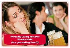 Worst dating mistakes and how to avoid them