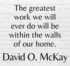"""Well did Harold B. Lee teach us that """"The most important work you will ever do will be within the walls of your own home."""" And, as David O. McKay also taught, """"No other success can compensate for failure in the home."""" Truly, love grows best when nurtured with those we hold most dear. A good reminder that """"Our family is the focus of our greatest work and joy in this life; so will it be throughout all eternity."""" –Russell M. Nelson ... Learn more facebook.com/FamilyProclamation. #passiton Healthy Marriage, Marriage And Family, Breakup, David, Walls, Success, Joy, Teaching, Facebook"""
