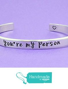 you're my person - Hand Stamped Aluminum or Brass or Copper Cuff Bracelet, Grey's Anatomy Inspired, you are my person, Personalized Couples Lovers Sisters Best Friends BFF Gift, V1 from Stamped Love https://smile.amazon.com/dp/B015C0B11O/ref=hnd_sw_r_pi_dp_Ww8PybEKJ5J9T #handmadeatamazon
