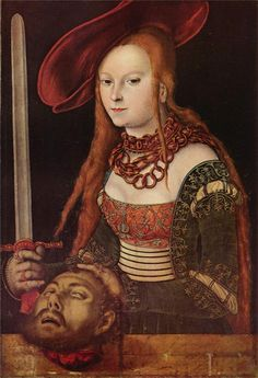 Judith 1515 by Lucas Cranach the Elder /  And you're worried about castration ?
