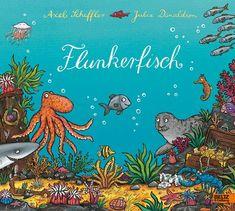 Flunkerfisch - Vierfarbiges Bilderbuch - Axel Scheffler, Julia Donaldson   BELTZ