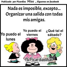 Feliz día!!!! Mafalda Quotes, Laughter Therapy, Spanish Phrases, Funny Phrases, Natural Medicine, Good Times, Quotations, Life Quotes, Inspirational Quotes